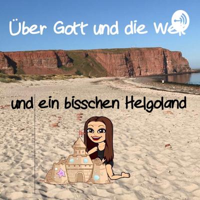Über Gott und die Welt und ein bisschen Helgoland