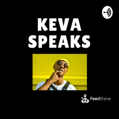 Keva Speaks
