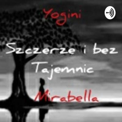 Yogini Mirabella - Szczerze i bez Tajemnic