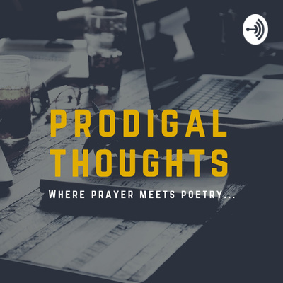 Prodigal Thoughts
