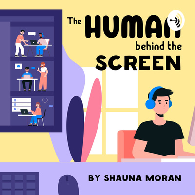 The Human Behind The Screen