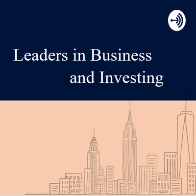 Leaders in Business and Investing
