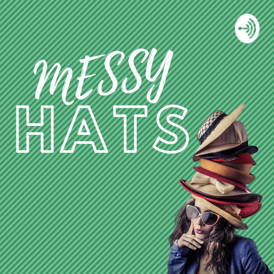 Messy Hats
