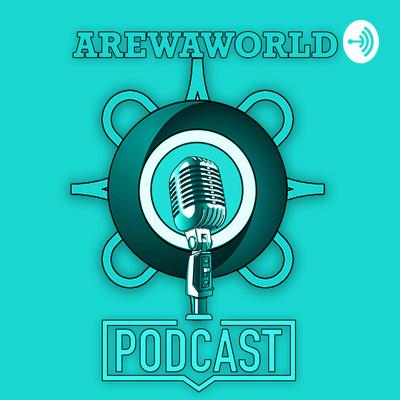 Arewaworld Podcast
