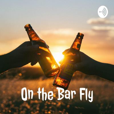 On the Bar Fly