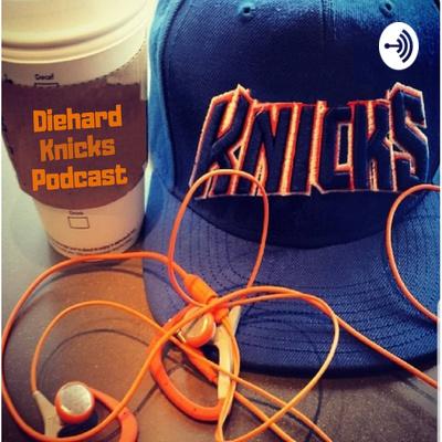 Diehard Knicks Podcast