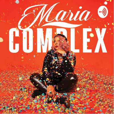 The Maria Complex