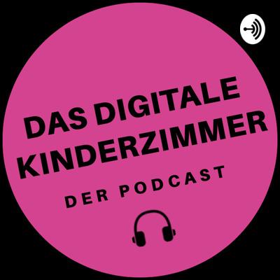 Das digitale Kinderzimmer - Der Podcast