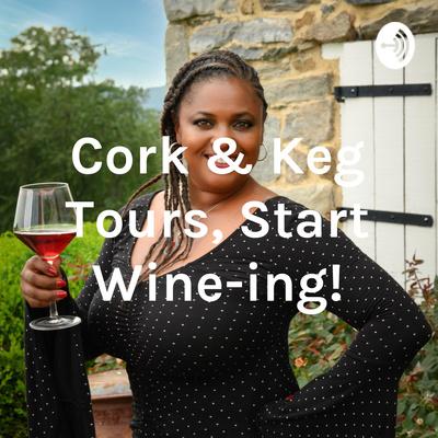 Cork & Keg Tours, Start Wine-ing!