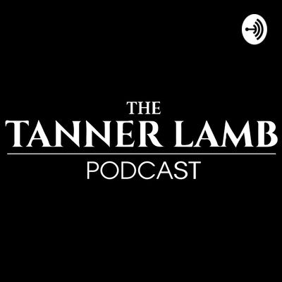 Tanner Lamb Podcast