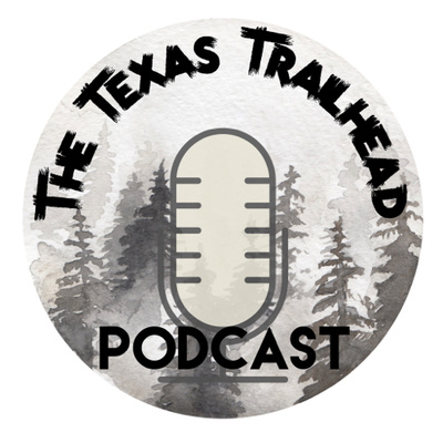 The Texas Trailhead : A Texas Hiking Podcast