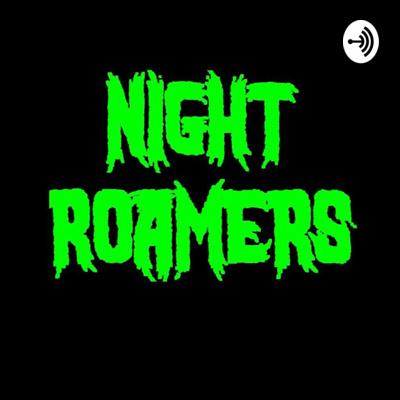 Night Roamers