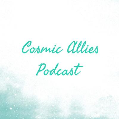 Cosmic Allies Podcast