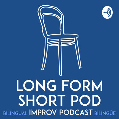 Long Form Short Pod: An improv podcast