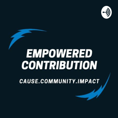 Empowered Contribution Podcast