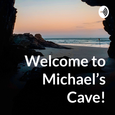 Welcome to Michael's Cave!