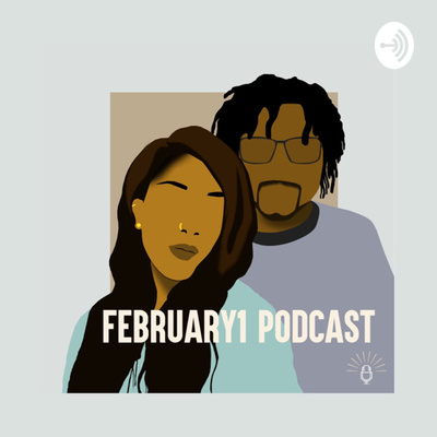 February1 Podcast
