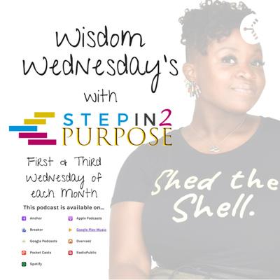 StepIn2Purpose - Wisdom Wednesday's