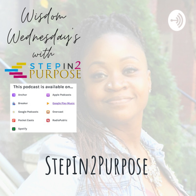 StepIn2Purpose - Wisdom Wednesday's