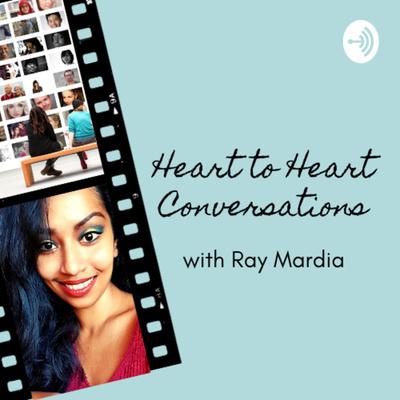 Heart To Heart with Ray Mardia