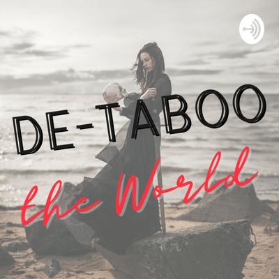 DE-TABOO THE WORLD