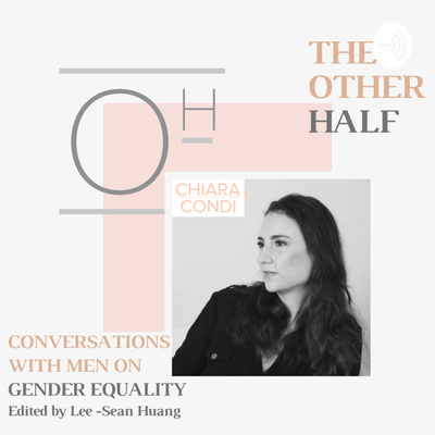 The Other Half : Conversations With Men on Gender Equality