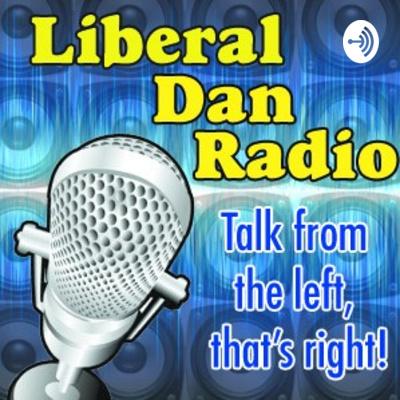 The Liberal Dan Radio #Minicast