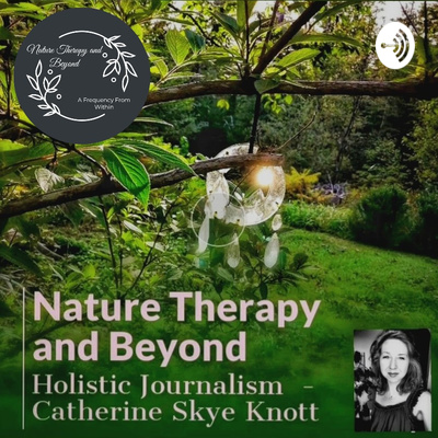 Nature Therapy and Beyond