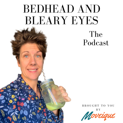 Bedhead and Bleary Eyes - The Podcast