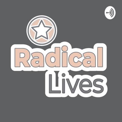 Radical Lives