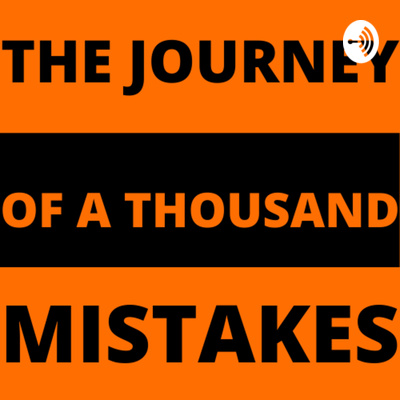 The Journey of a Thousand Mistakes