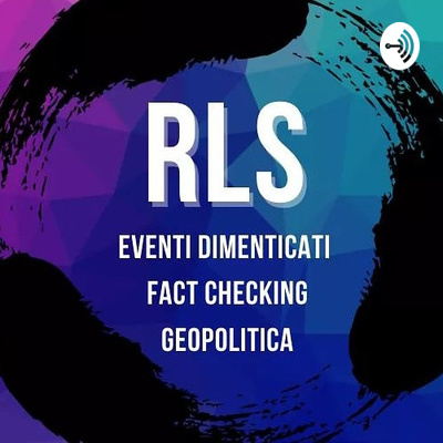 RLS: Eventi Dimenticati - Fact Checking Storico - Geopolitica