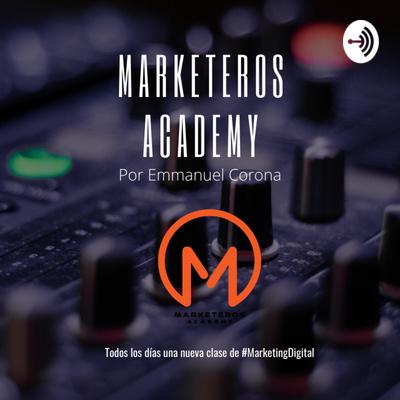 Marketeros Academy por Emmanuel Corona