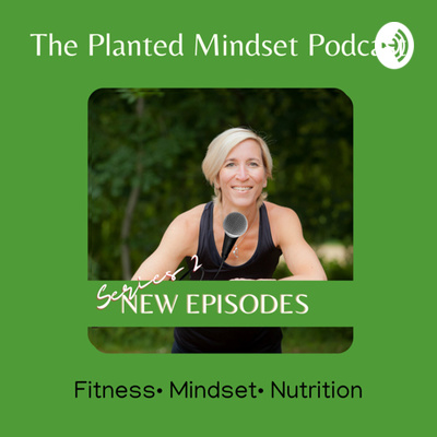 The Planted Mindset Podcast