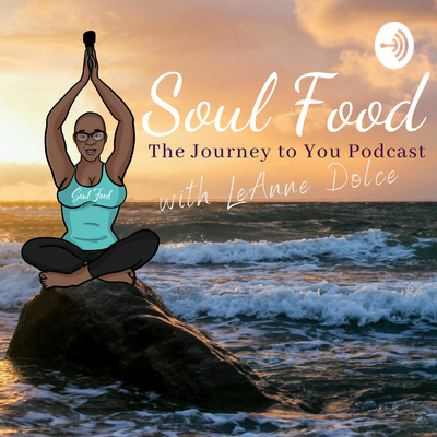 Soul Food: The Journey to You