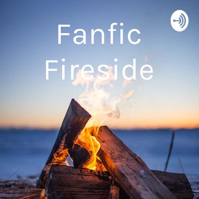 Fanfic Fireside