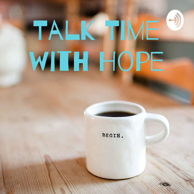 Talk Time with Hope
