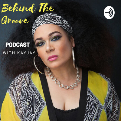 Behind The Groove with KayJay