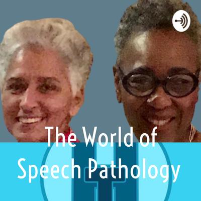 The World of Speech Pathology