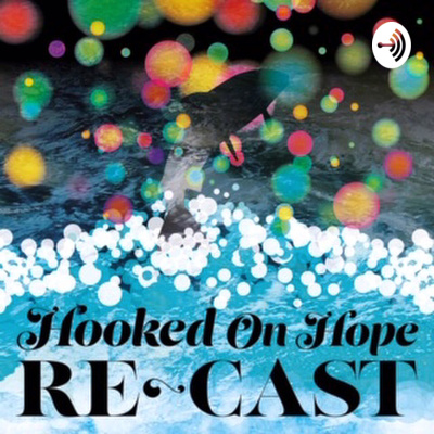 Hooked on Hope The Podcast