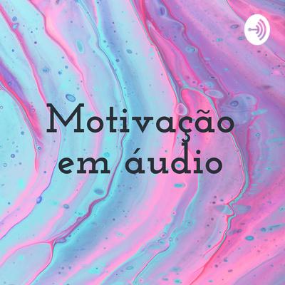 Motivação em áudio