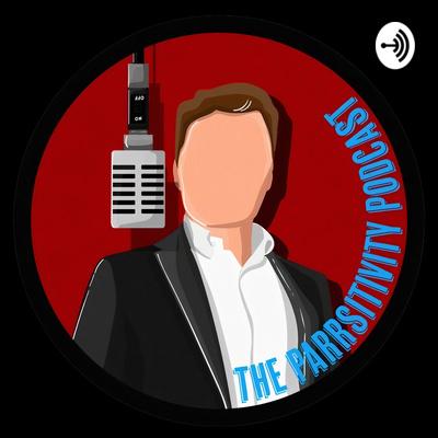 The Parrsitivity Podcast