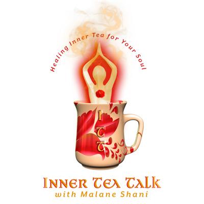 Inner Tea Talk with Malane Shani