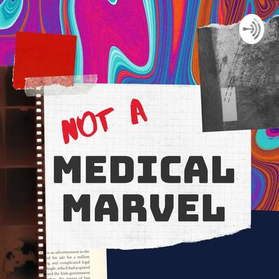 Not A Medical Marvel
