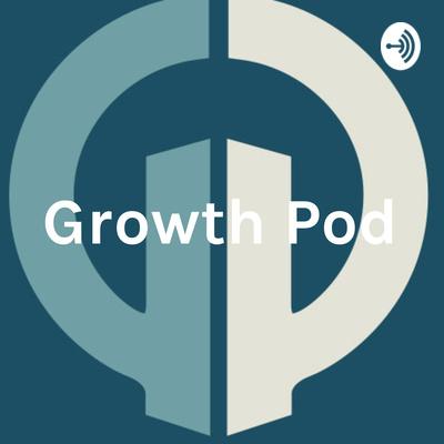 Growth Pod - Cast