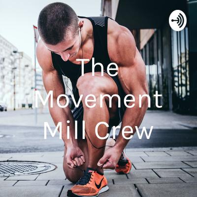 The Movement Mill Crew