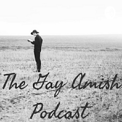 The Gay Amish Podcast