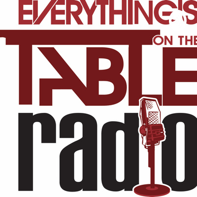 EveryThing's on the Table w/ Jay & Tre