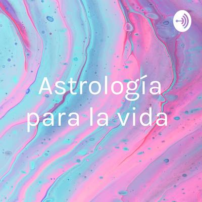 Astromagia para la vida