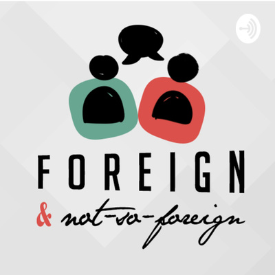 Foreign and Not-So-Foreign